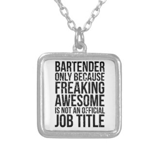 Bartender, Freaking Awesome is Not a Job Title Silver Plated Necklace