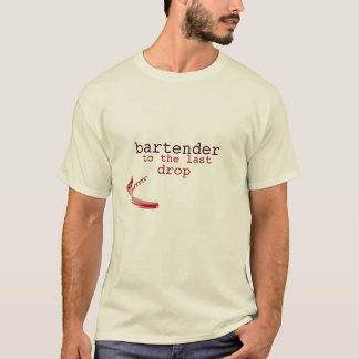 bartender to last drop with corkscrew T-Shirt