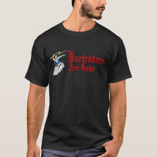 Bartenders are Gods T-Shirt