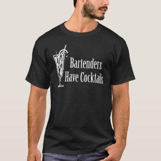Bartenders Have Cocktails T-Shirt