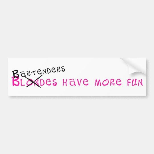 Bartenders Have More Fun Bumper Sticker