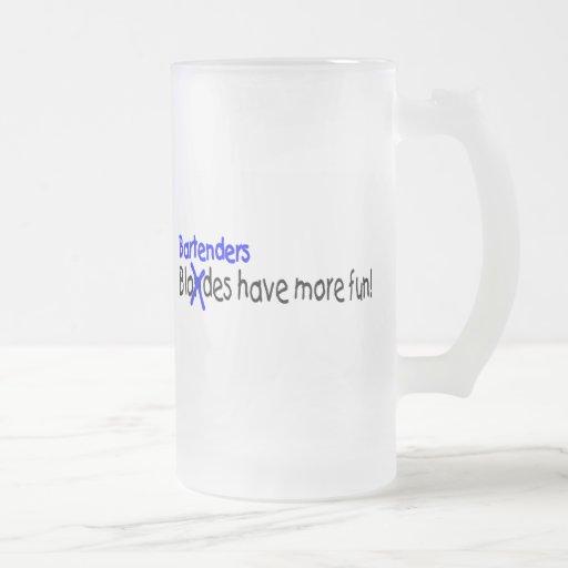 Bartenders Have More Fun Coffee Mugs
