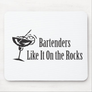 Bartenders Like It On the Rocks Mouse Pad