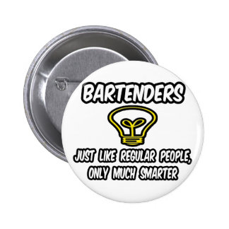 Bartenders...Like Regular People, Only Smarter 2 Inch Round Button