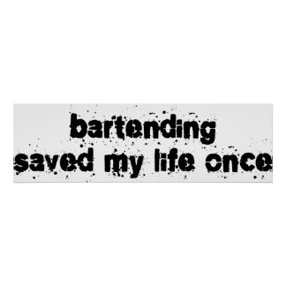 Bartending Saved My Life Once Poster