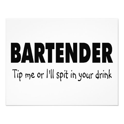 Bartenter Tip Me Or Ill Spit In Your Drink Announcement