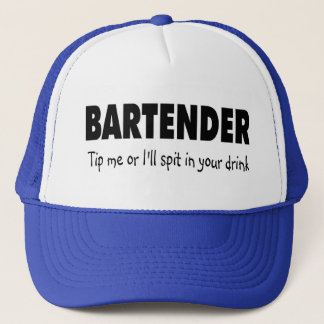 Bartenter Tip Me Or Ill Spit In Your Drink Trucker Hat