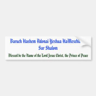 Baruch Hashem Adonai Yeshua HaMeschiach,... Bumper Sticker