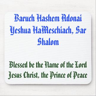 Baruch Hashem Adonai Yeshua HaMeschiach,... Mouse Pad