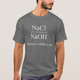 Base is Under a Salt (dark) T-Shirt