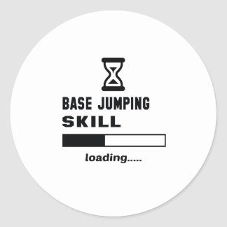 Base jumping skill Loading...... Classic Round Sticker
