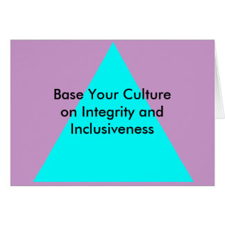 Base Your Culture on Integrity and Inclusiveness Cards