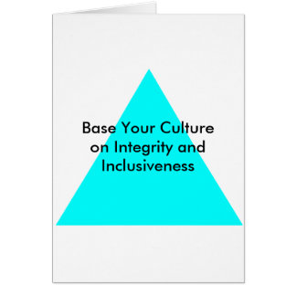 Base Your Culture on Integrity and Inclusiveness Card