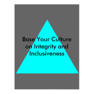 Base Your Culture on Integrity and Inclusiveness Postcard