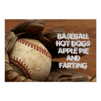 BASEBALL APPLE PIE HOT DOGS AND FARTING POSTER