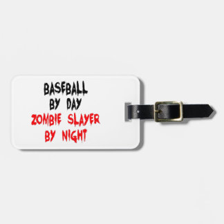 Baseball by Day Zombie Slayer by Night Travel Bag Tag
