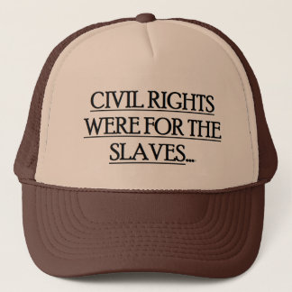 Baseball Cap w/ CIVIL RIGHTS WERE FOR THE SLAVES
