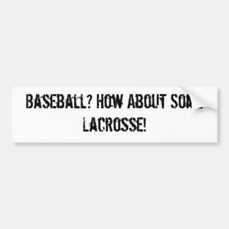 Baseball? Car Bumper Sticker