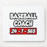 Baseball Coach 24-7-365 Mousepad