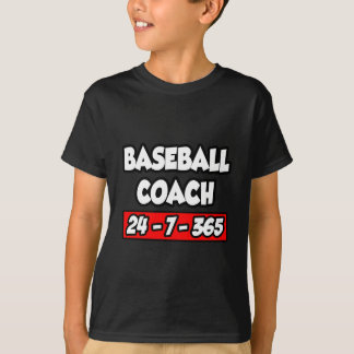 Baseball Coach 24-7-365 T-Shirt