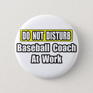 Baseball Coach At Work Pinback Button