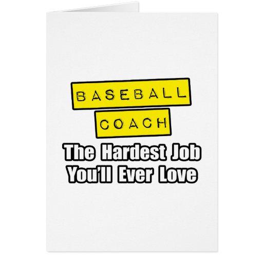 Baseball Coach...Hardest Job You'll Ever Love Card