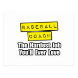 Baseball Coach...Hardest Job You'll Ever Love Post Card