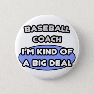 Baseball Coach...Kind of a Big Deal Pinback Button