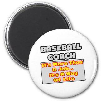 Baseball Coach...Way of Life Fridge Magnet