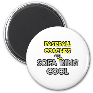 Baseball Coaches Are Sofa King Cool Refrigerator Magnet