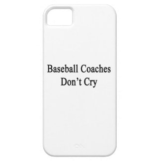 Baseball Coaches Don't Cry iPhone 5 Cases
