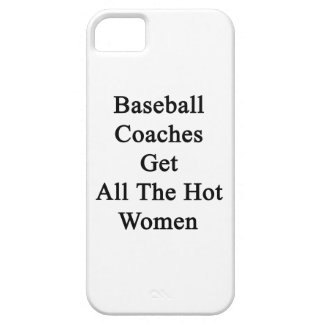 Baseball Coaches Get All The Hot Women iPhone 5 Case