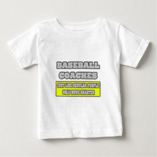 Baseball Coaches...Much Smarter Baby T-Shirt