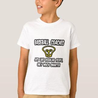 Baseball Coaches...Regular People, Only Smarter T-Shirt