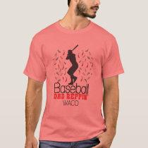 Baseball Dad Reppin' Waco T-Shirt