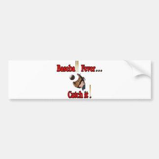 Baseball Fever... Catch it! T-shirt Car Bumper Sticker