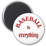 Baseball is Everything Fridge Magnets