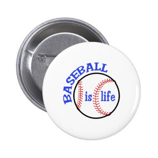 BASEBALL IS LIFE 2 INCH ROUND BUTTON