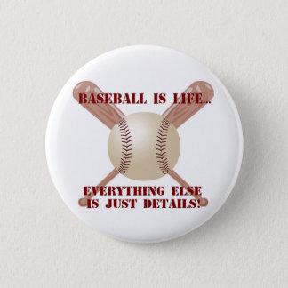 Baseball is life... button