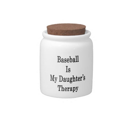 Baseball Is My Daughter's Therapy Candy Dishes
