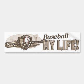 Baseball is…My Life! Bumpersticker Bumper Sticker