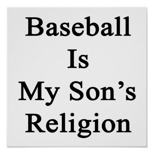 Baseball Is My Son's Religion Poster