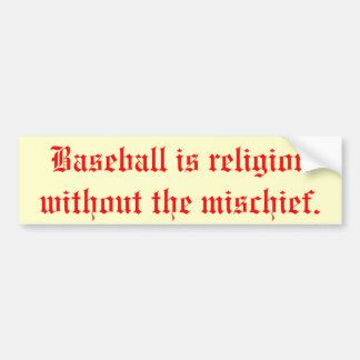 """Baseball is Religion"" Bumper Sticker"