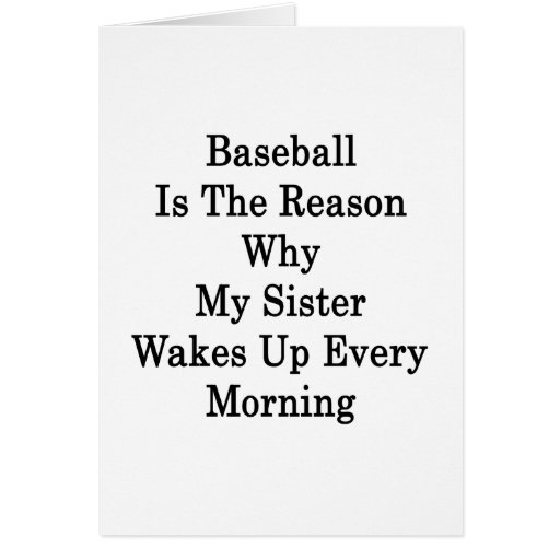 Baseball Is The Reason Why My Sister Wakes Up Ever Stationery Note Card