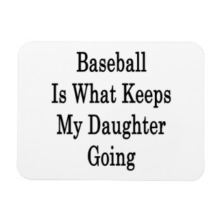 Baseball Is What Keeps My Daughter Going Rectangular Photo Magnet