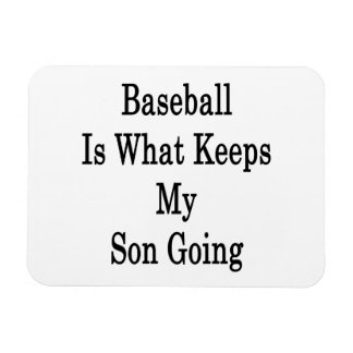 Baseball Is What Keeps My Son Going Rectangular Photo Magnet