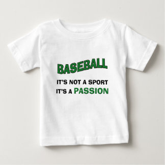 BASEBALL It's Not a Sport...It's a Passion Baby T-Shirt