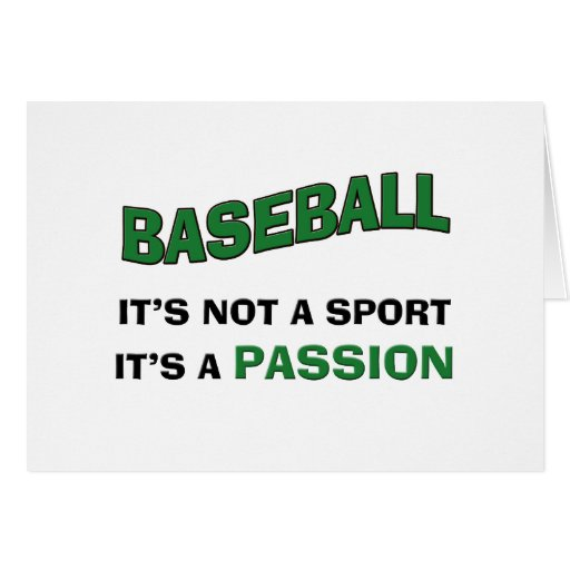 BASEBALL IT'S NOT A SPORT IT'S A PASSION CARD