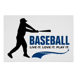 Baseball: Live It. Love It. Play It. Posters