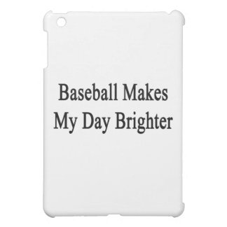 Baseball Makes My Day Brighter Cover For The iPad Mini